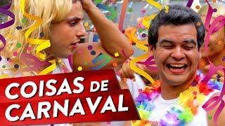 COISAS DE CARNAVAL Pt. 1
