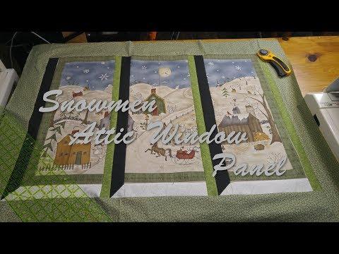 Christmas Attic Window Quilt Pattern.Snowmen Attic Window Panel Youtube