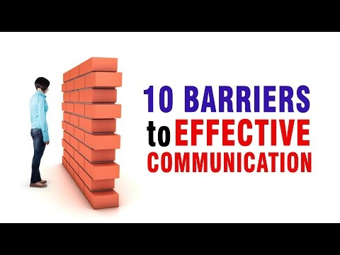 10 Barriers To Effective Communication