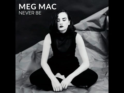 MEG MAC - Never Be [Official Audio]