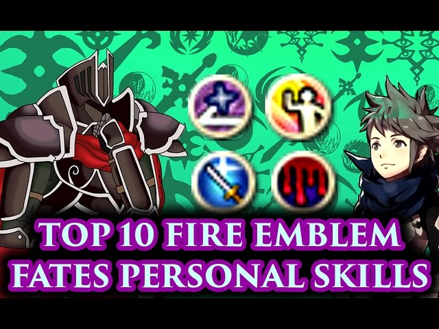 CRASHX500s Top 10 Fire Emblem Fates Personal Skills (FE:Fates-Athon)