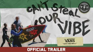 Can't Steal Our Vibe - Vans - Official Trailer - Michael February, Patrick, Dane & Tanner Gudauskas
