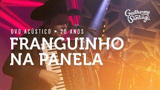 Guilherme e Santiago - Franguinho na Panela - [DVD Acústico 20 Anos]