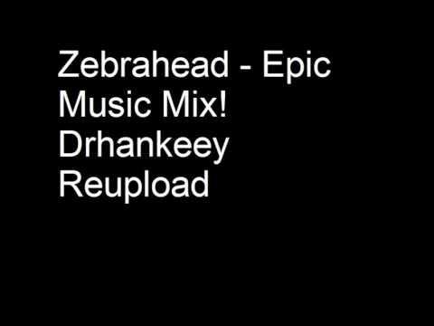 Zebrahead  Epic Music Mix!  Drhankeey REUPLOAD