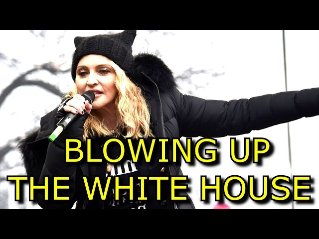 """Madonna """"Yes, I have thought an awful lot about blowing up the White House"""" Women's March"""