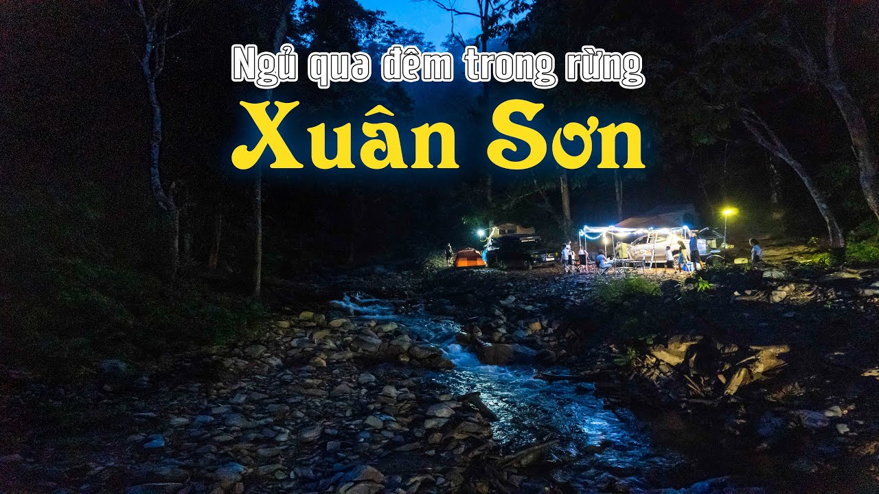Tắm suối, ngủ qua đêm trong rừng quốc gia Xuân Sơn Phú Thọ - Địa danh rất hoang sơ