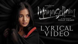 Manasellam - Lyrical Video | Sayeetharshan | Dhilip Varman | Vanothan