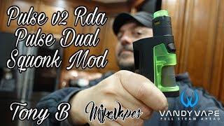 Vandy Vape Pulse v2 RDA & Pulse Dual Battery Squonk Mod By Tony B