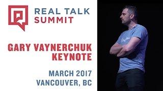 Real Talk Summit Keynote Gary Vaynerchuk | Vancouver 2017