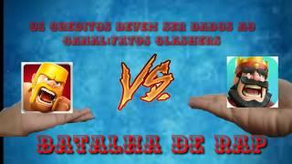 BATALHA DE RAP(CLASH ROYALE VS CLASH OF CLANS)
