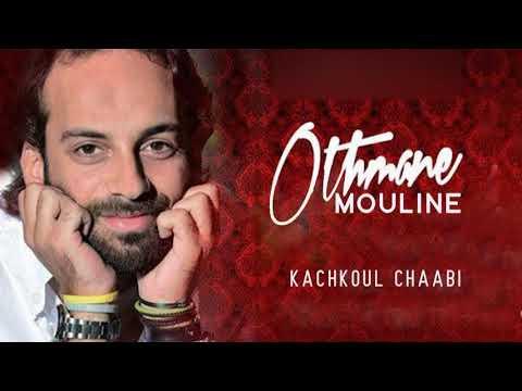 Othmane Mouline 2017 -  kachkoul Chaabi