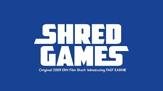 Shred Games: Fast Earnie