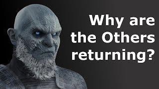 Why The Others Are Returning Theory ASOIAF