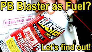 PB Blaster as Fuel in a Diesel Engine?  Let