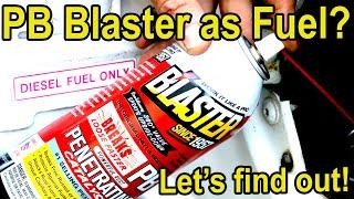 PB Blaster as Fuel in a Diesel Engine?  Let's see what happens!