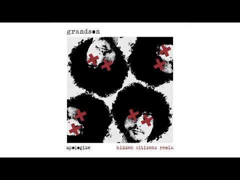 grandson: Apologize [Hidden Citizens Remix]