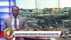 TVJ News: Major Probe Ongoing into Gas Station Fire - February 22 2020