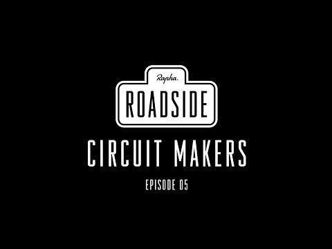 Rapha Roadside | Episode 05 Circuit Makers