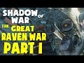 Shadow of War Funny Moments - THE GREAT RAVEN WAR: PART 1