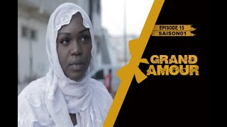 Grand Amour - Épisode 15 - Saison 01 [Partie 2/3]