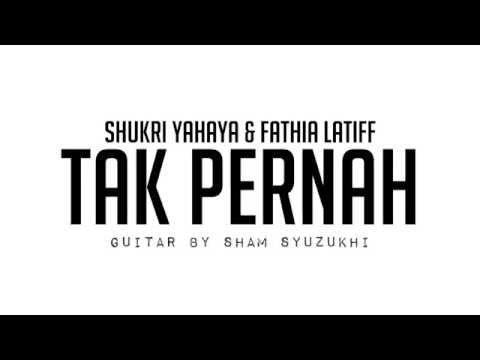 (VIDEO LYRICS) Tak Pernah - SHUKRI YAHAYA & FATHIA LATIFF [Cover by SIR feat Anem Ros