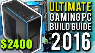 Ultimate Gaming PC Build Guide 2016! Prices, Parts & How To Guide