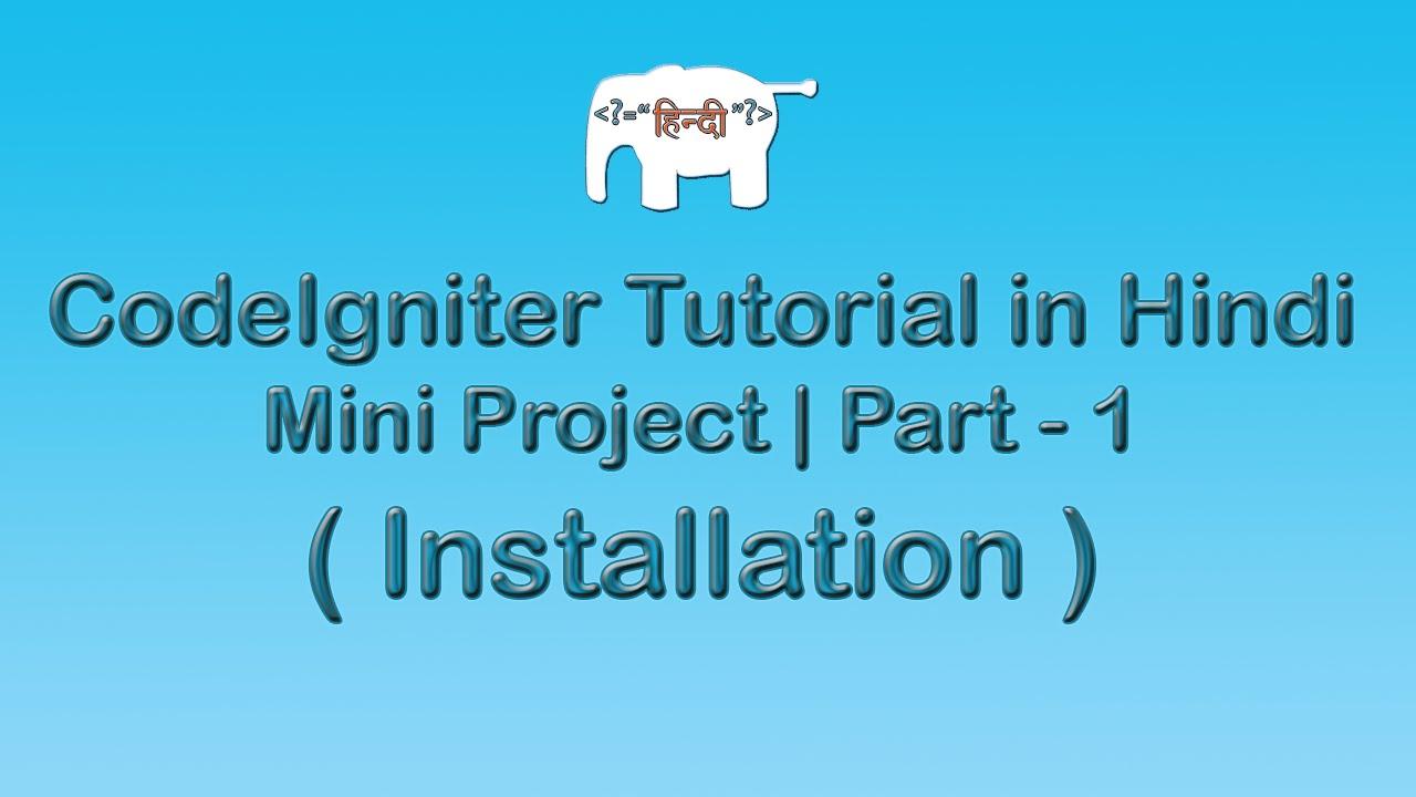 Codeigniter Project Tutorial in Hindi/Urdu (Installation)