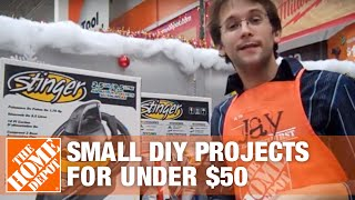Small Diy Projects For Under $50 - The Home Depot