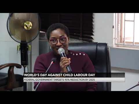 Child Labour in Nigeria - FedGovernment Targets 90% Reduction By 2025 | 16 Jun 2021