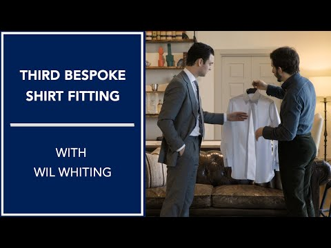 Third Bespoke Shirt Fitting With Wil Whiting | Kirby Allison