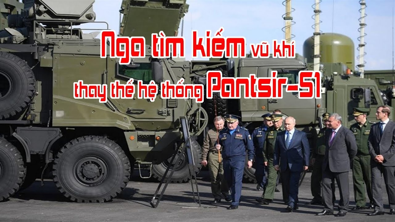 Nga tìm kiếm vũ khí thay thế hệ thống Pantsir S1