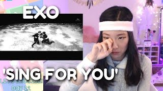 EXO (엑소)  - 'Sing For You' REACTION | EXO-CISE WITH ME (Day 12)