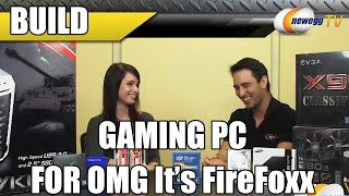 The OMG It's FireFoxx?! Gaming Streaming Editing Build with OMGitsFireFoxx - Newegg TV
