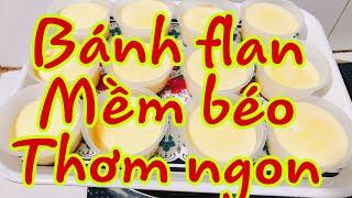 bánh flan mềm béo thơm ngon  lần đầu tiên làm khá thành công | My Huynh channel