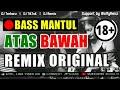 DJ GOYANG MENDESAH ATAS BAWAH 🎵 REMIX VIRAL TIKTOK TERBARU FULLBASS ORIGINAL 2020