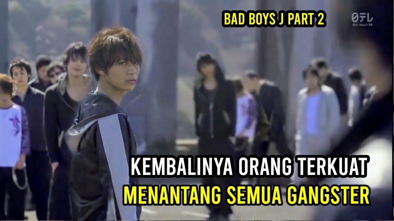 KEMBALINYA ORANG TERKUAT,  OTW TAWURAN  - Alur Cerita film BAD BOYS J | PArt 2