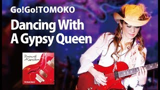Go!Go!TOMOKO / Dancing With A Gypsy Queen