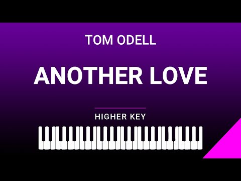 Another Love (Higher Key - Piano Accompaniment) Tom Odell