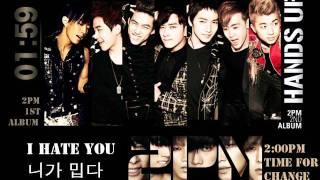 2PM - I Hate You / 니가 밉다 Audio