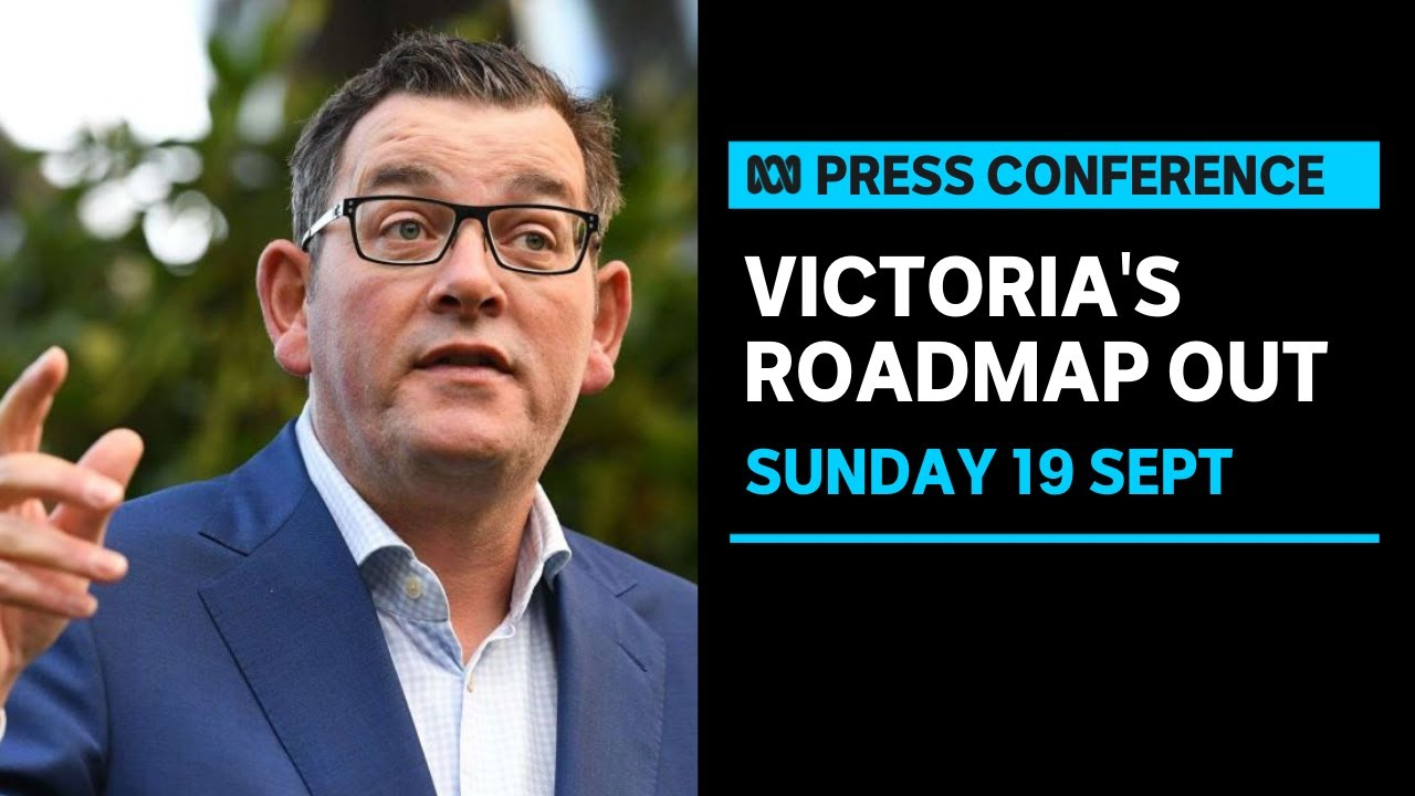 IN FULL Victorian officials present the roadmap out of lockdown  ABC News