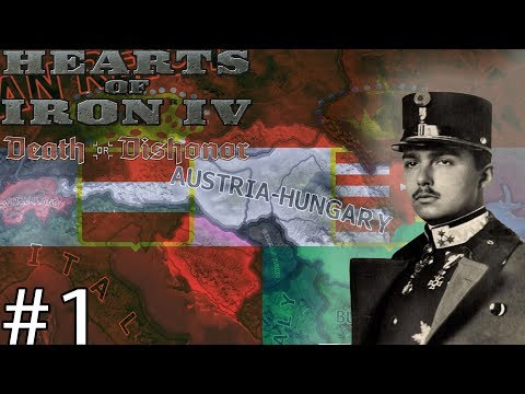AUSTRIA-HUNGARY REBORN! Hearts of Iron IV Death or Dishonor Hungary Let's Play #1