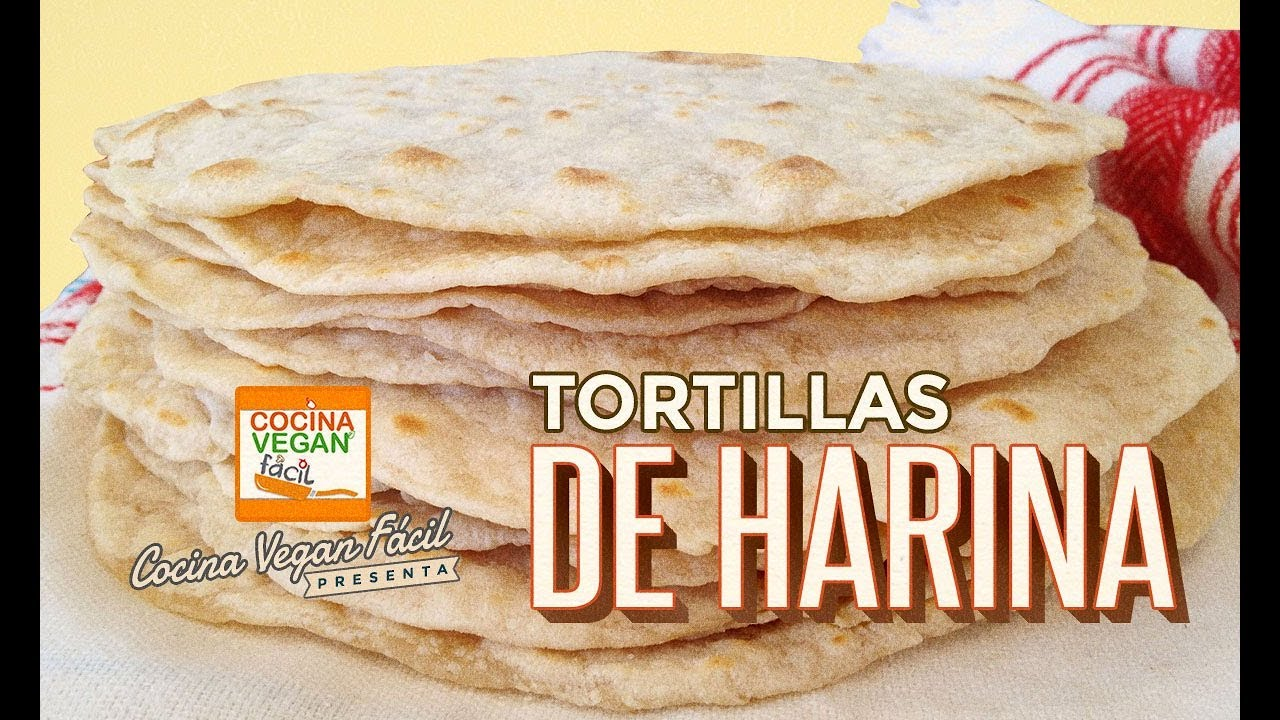 Tortillas de harina  Cocina Vegan Fcil  YouTube
