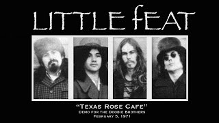"""Little Feat - """"Texas Rose Cafe"""" (early demo) February 5, 1971"""