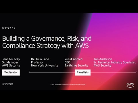 AWS re:Invent 2018: Building a Governance, Risk, and Compliance Strategy  with AWS (WPS204)