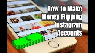 How to Make Money Flipping Instagram Accounts