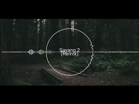 Sayang 2 Remix - Nella Kharisma | EDM