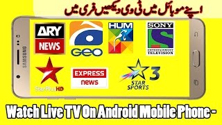 Video Watch Live TV On Android Mobile Phone | All Channel HD Pak And India Channels download MP3, 3GP, MP4, WEBM, AVI, FLV Oktober 2017