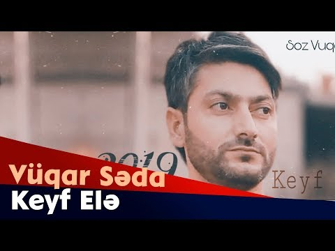 Vuqar Seda  -  Keyf Ele  2019