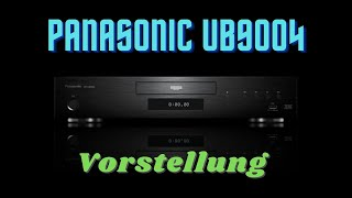 Panasonic UB 9004 UHD Blu-ray Player Vorstellung & Meinung