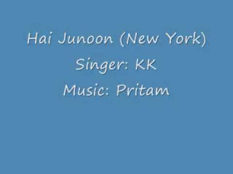 Hai Junoon [New York] - Full Song - KK